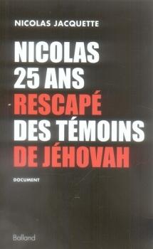 Nicolas 25 ans rescapé des témoins de jéhovah